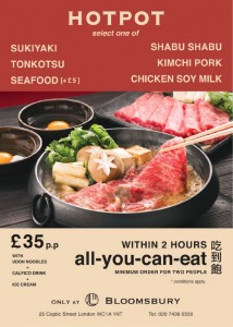 Hotpot select one of Sukiyaki, Shabu Shabu or more